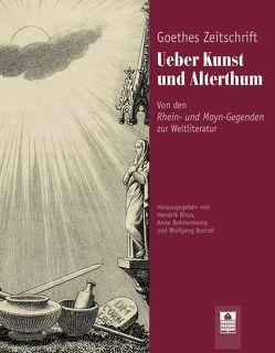 Goethes Zeitschrift Ueber Kunst und Alterthum von Birus,  Hendrik, Bohnenkamp,  Anne, Bunzel,  Wolfgang