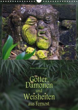 Götter, Dämonen und Weisheiten aus Fernost (Wandkalender 2021 DIN A3 hoch) von Schmidbauer,  Heinz