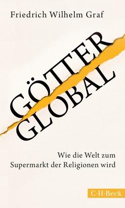 Götter global von Graf,  Friedrich Wilhelm