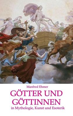 Götter und Göttinnen von Ehmer,  Manfred