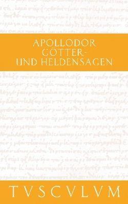 Götter- und Heldensagen / Bibliotheke von Apollodor, Dräger,  Paul