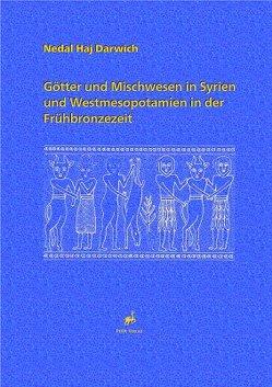 Götter und Mischwesen in Syrien und Westmesopotamien in der Frühbronzezeit von Darwich,  Nedal Haj