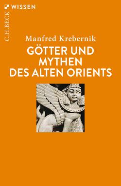 Götter und Mythen des Alten Orients von Krebernik,  Manfred