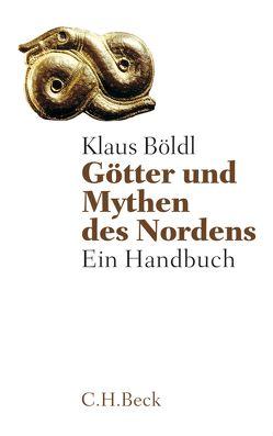 Götter und Mythen des Nordens von Böldl,  Klaus