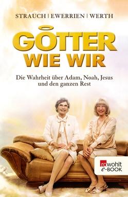 Götter wie wir von Ewerrien,  Rainer, Strauch,  Carsten, Werth,  Nina