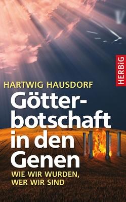 Götterbotschaft in den Genen von Hausdorf,  Hartwig