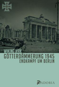 Götterdämmerung 1945 von Jerk,  Wiking