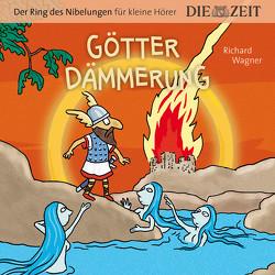Götterdämmerung, Der Ring des Nibelungen für kleine Hörer, Die ZEIT-Edition von Könnecke,  Ole, Petzold,  Bert Alexander, Wagner,  Richard