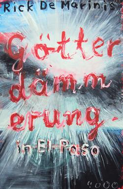 Götterdämmerung in El Paso von DeMarinis,  Rick