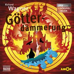 Götterdämmerung – Oper erzählt als Hörspiel mit Musik von Petzold,  Bert Alexander, Wagner,  Richard