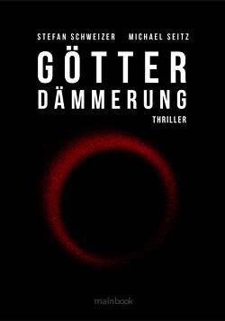 Götterdämmerung von Schweizer,  Stefan, Seitz,  Michael
