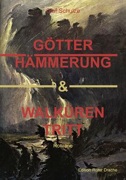 Götterhämmerung & Walkürentritt von Schulze,  Olaf