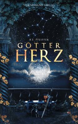 Götterherz (Band 1) von Pfeiffer,  B. E.