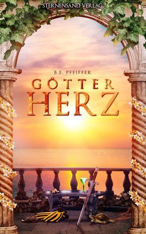 Götterherz (Band 2) von Pfeiffer,  B. E.