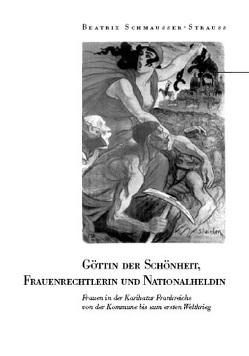 Göttin der Schönheit, Frauenrechtlerin und Nationalheldin von Schmausseer-Strauss,  Beatrix