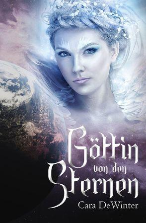 Göttin von den Sternen von DeWinter,  Cara
