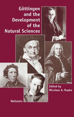 Göttingen and the Development of the Natural Sciences von Rupke,  Nicolaas