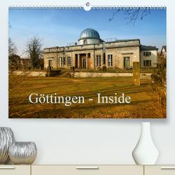 Göttingen – Inside (Premium, hochwertiger DIN A2 Wandkalender 2021, Kunstdruck in Hochglanz) von Eckerlin,  Claus