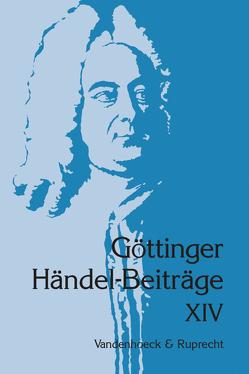 Göttinger Händel-Beiträge, Band 14 von Marx,  Hans Joachim, Sandberger,  Wolfgang