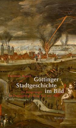 Göttinger Stadtgeschichte im Bild von Appel,  Thomas