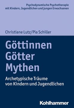 Göttinnen, Götter, Mythen von Burchartz,  Arne, Hopf,  Hans, Lutz,  Christiane, Schiller,  Pia