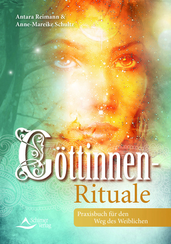 Göttinnen-Rituale von Reimann, ,  Antara, Schultz,  Anne-Mareike