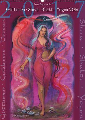 Göttinnnen · Shiva · Shakti · Yogini 2018 (Wandkalender 2018 DIN A2 hoch) von Engelhardt,  Peter