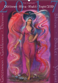Göttinnnen · Shiva · Shakti · Yogini 2019 (Wandkalender 2019 DIN A2 hoch) von Engelhardt,  Peter