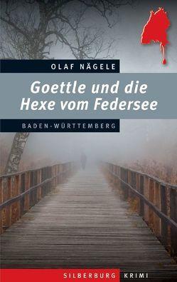 Goettle und die Hexe vom Federsee von Nägele,  Olaf
