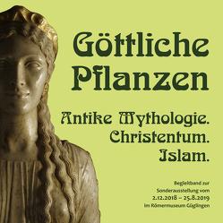 Göttliche Pflanzen: Antike Mythologie. Christentum. Islam. von De Gennaro,  Enrico