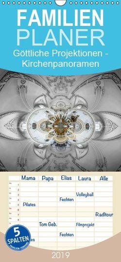 Göttliche Projektionen – Kirchenpanoramen – Familienplaner hoch (Wandkalender 2019 , 21 cm x 45 cm, hoch) von Christen,  Ernst