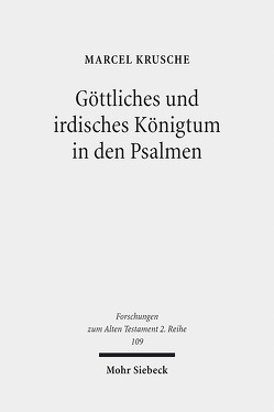 Göttliches und irdisches Königtum in den Psalmen von Krusche,  Marcel