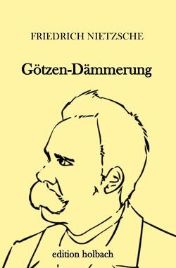 Götzen-Dämmerung von Nietzsche,  Friedrich