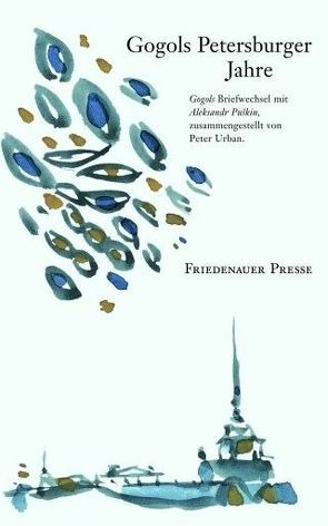Gogols Petersburger Jahre von Gogol,  Nikolaj, Hussel,  Horst, Puskin,  Aleksandr, Urban,  Peter