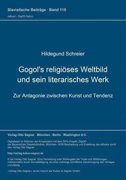 Gogol's religiöses Weltbild und sein literarisches Werk von Schreier,  Hildegund