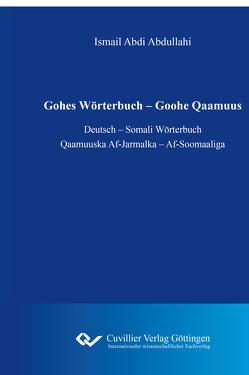 Gohes Wörterbuch – Goohe Qaamuus von Abdullahi,  Ismael Abdi