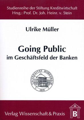 Going Public im Geschäftsfeld der Banken von Müller,  Ulrike