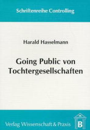 Going Public von Tochtergesellschaften von Hasselmann,  Harald