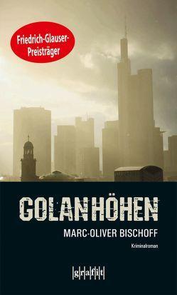 Golanhöhen von Bischoff,  Marc-Oliver