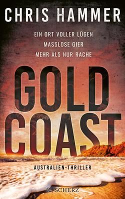 Gold Coast – Ein Ort voller Lügen. Maßlose Gier. Mehr als nur Rache von Hammer,  Chris, Schmidt,  Rainer