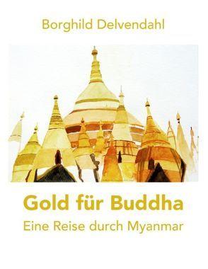 Gold für Buddha von Delvendahl,  Borghild