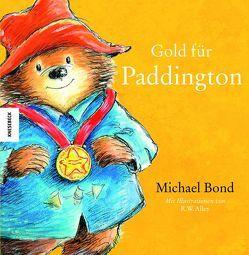 Gold für Paddington von Alley,  R.W., Bond,  Michael, Kröll,  Tatjana