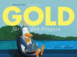 Gold für den Pinguin von Baltscheit,  Martin, Schwarz,  Christine