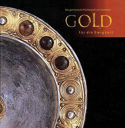 Gold für die Ewigkeit – Das germanische Fürstengrab von Gommern von Becker,  B, Bemmann,  J, Brückner,  M., Fröhlich,  Siegfried, Roeder,  A, Sailer,  M