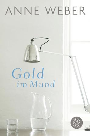 Gold im Mund von Weber,  Anne