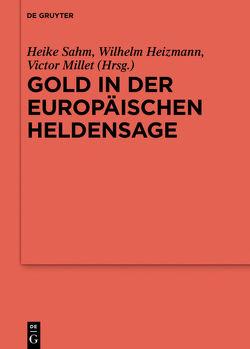 Gold in der europäischen Heldensage von Heizmann,  Wilhelm, Millet,  Victor, Sahm,  Heike