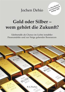 Gold oder Silber – wem gehört die Zukunft? von Dehio,  Jochen