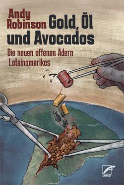 Gold, Öl und Avocados von Arnold,  Alix, Robinson,  Andy, Schwab,  Gabriele