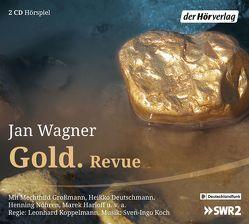 Gold. Revue von Deutschmann,  Heikko, Großmann,  Mechthild, Harloff,  Marek, Koch,  Sven-Ingo, Koppelmann,  Leonhard, Nöhren,  Henning, Wagner,  Jan