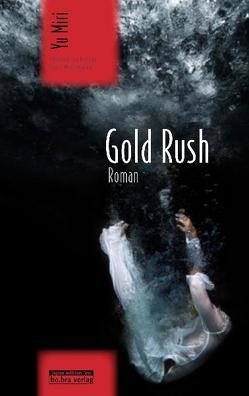 Gold Rush von Iwata-Weickgenannt,  Kristina, Klopfenstein,  Eduard, Yu,  Miri